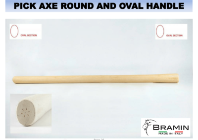 PICK AXE ROUND AND OVAL HANDLE
